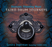 Shamanic Visioning Music: Taiko Drum Journeys - Sandra Ingerman
